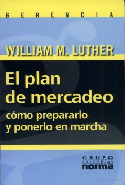 El plan de Mercadeo, cómo prepararlo y ponerlo en marcha